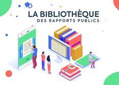 Découvrez la Bibliothèque des rapports publics